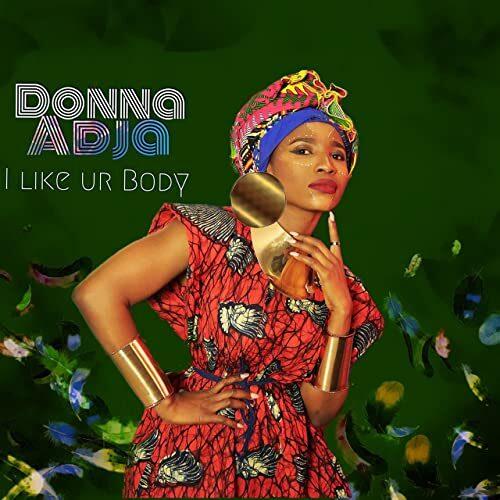 DONNA ADJA - I Like Your Body