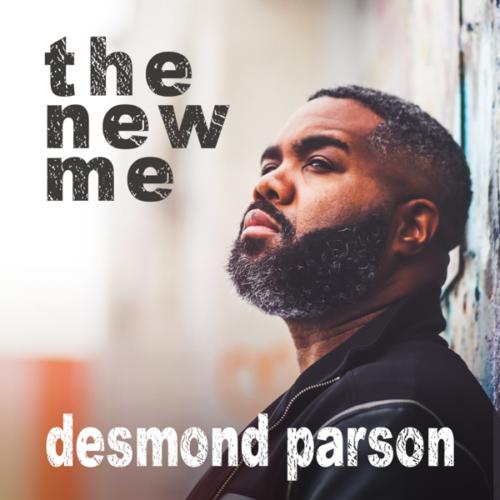 Desmond Parson The New Me