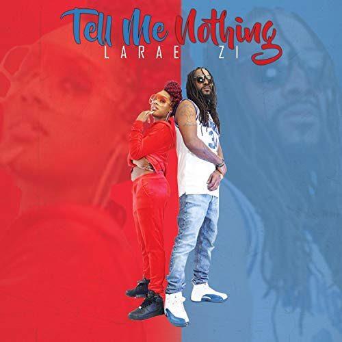 zi & larae Tell Me Nothing