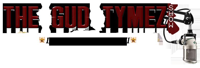 The Gud Tymez Show
